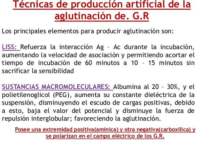 Técnicas de producción artificial de la aglutinación de. G.R Los principales elementos para producir aglutinación son: LIS...