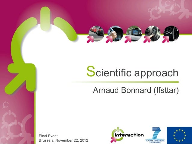 Scientific approach                              Arnaud Bonnard (Ifsttar)Final EventBrussels, November 22, 2012
