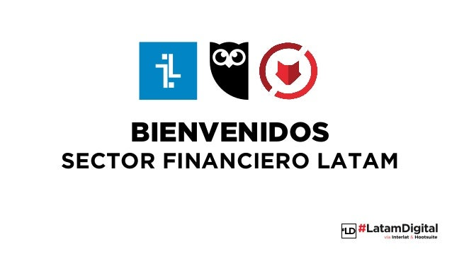 LD BIENVENIDOS SECTOR FINANCIERO LATAM