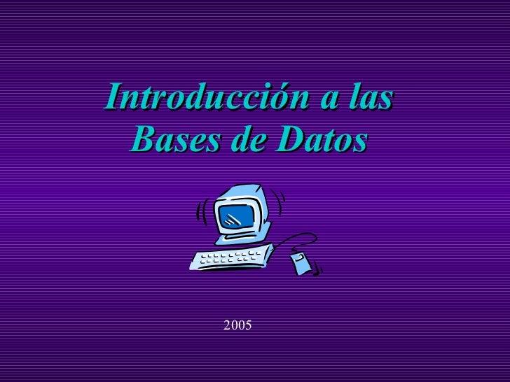 Introducción a las Bases de Datos 2005