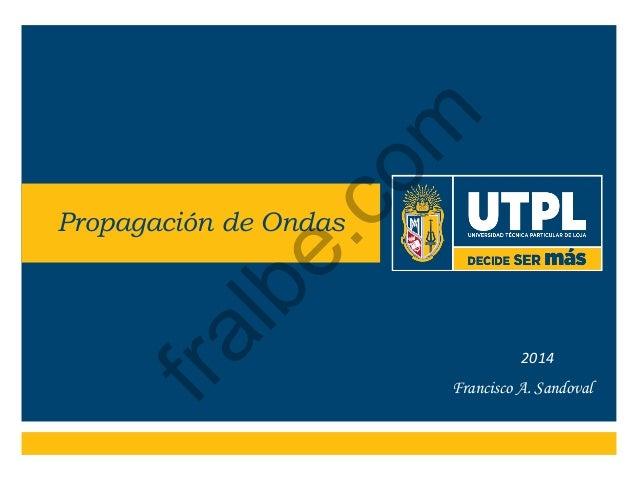 Francisco A. Sandoval Propagación de Ondas 2014 fralbe.com