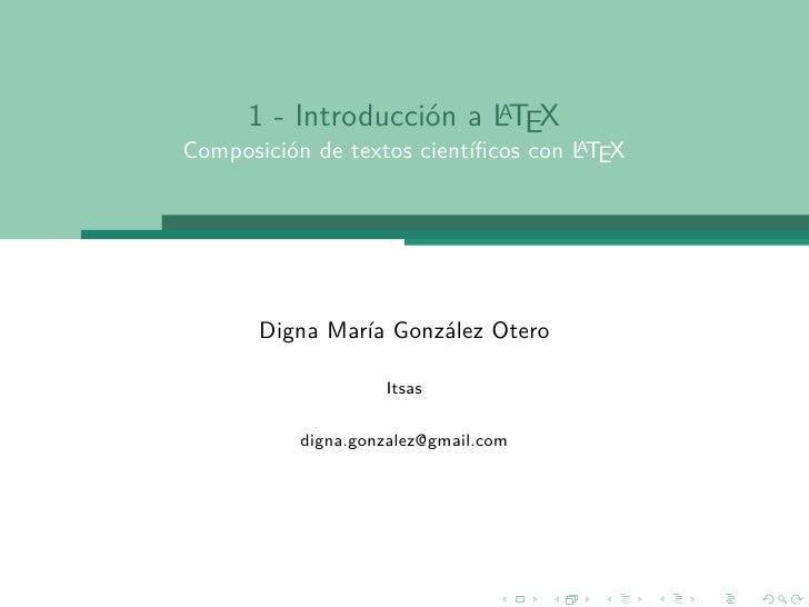 A      1 - Introducción a LTEX                                     AComposición de textos científicos con LTEX       Digna ...
