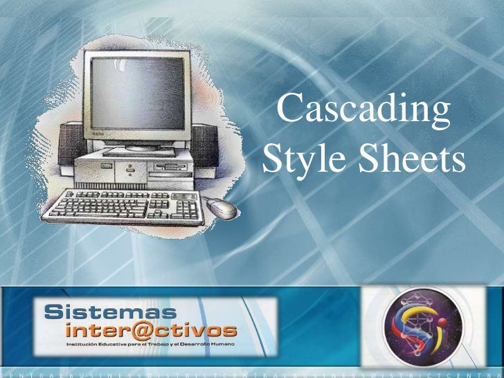 Cascading Style Sheets<br />