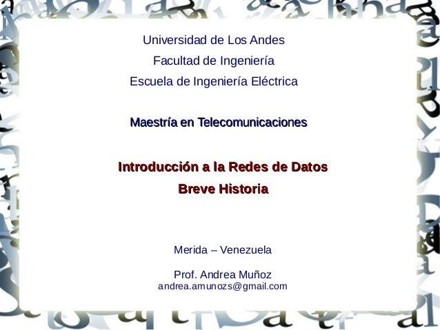 Universidad de Los Andes Facultad de Ingeniería Escuela de Ingeniería Eléctrica Introducción a la Redes de DatosIntroducci...