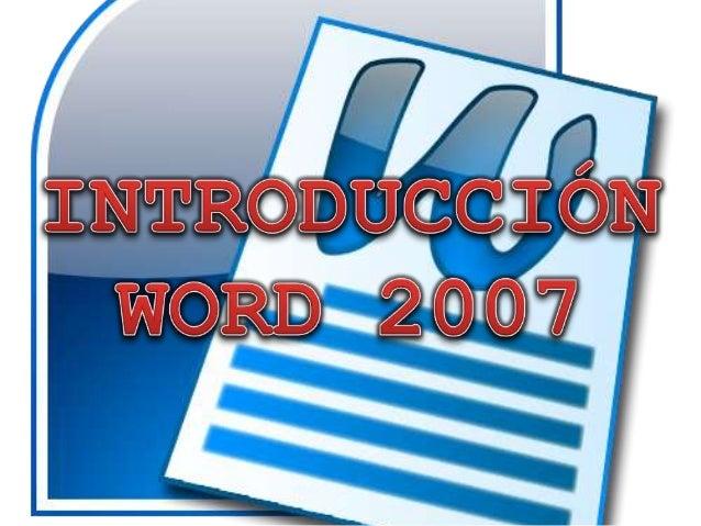 Vamos a ver varias formas de  iniciar Word2007 y cuales son     los elementos básicos de    Word2007, la pantalla, las bar...
