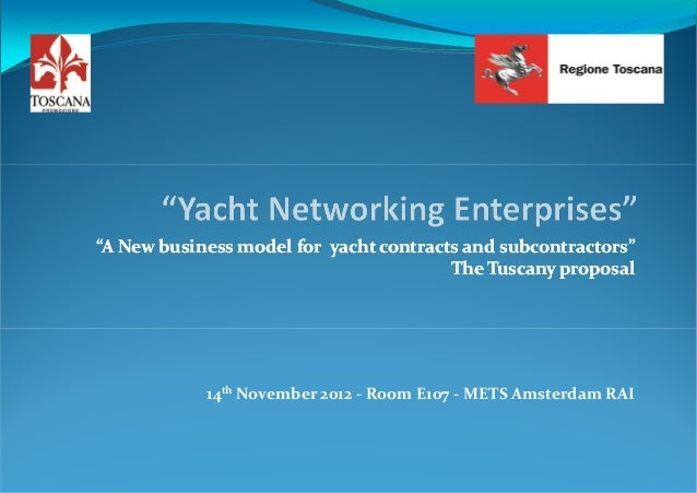 """""""A New business model for yacht contracts and subcontractors""""                                        The Tuscany proposal ..."""