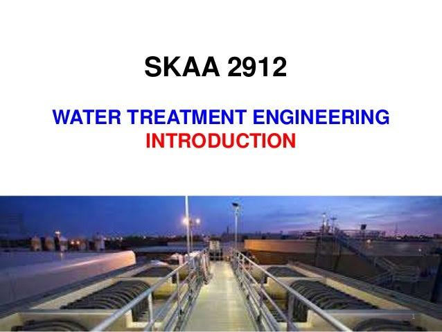 WATER TREATMENT ENGINEERING INTRODUCTION SKAA 2912 1