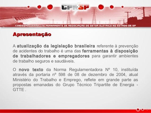 ApresentaçãoApresentação A atualização da legislação brasileira referente à prevenção de acidentes do trabalho é uma das f...