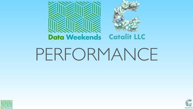Catalit LLC PERFORMANCE Data Weekends Catalit LLC