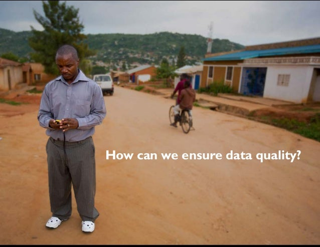 How can we ensure data quality?