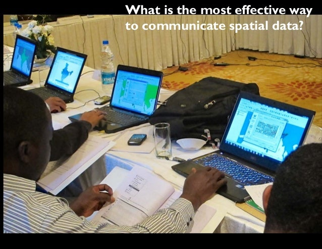 What is the most effective way to communicate spatial data?