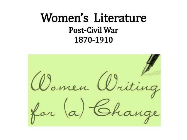 Women's Literature Post-Civil War 1870-1910