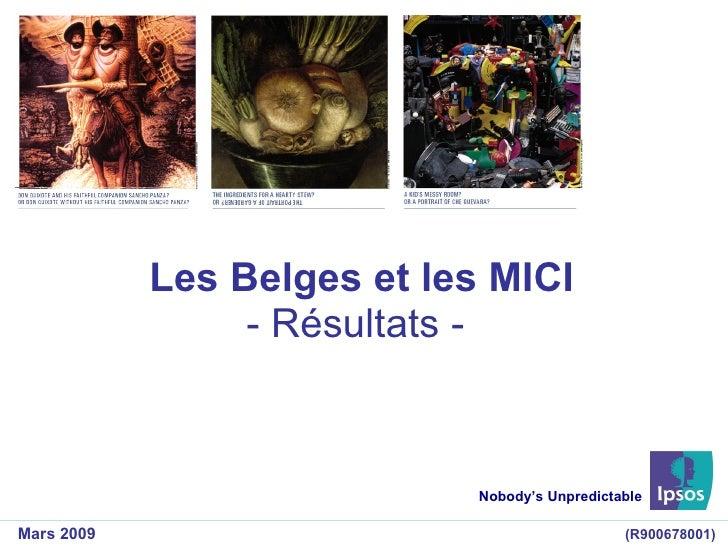 Les Belges et les MICI - Résultats - Nobody's Unpredictable Mars 2009 (R900678001)
