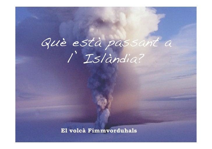 Què està passant a    l' Islàndia?!       El volcà Fimmvorduhals