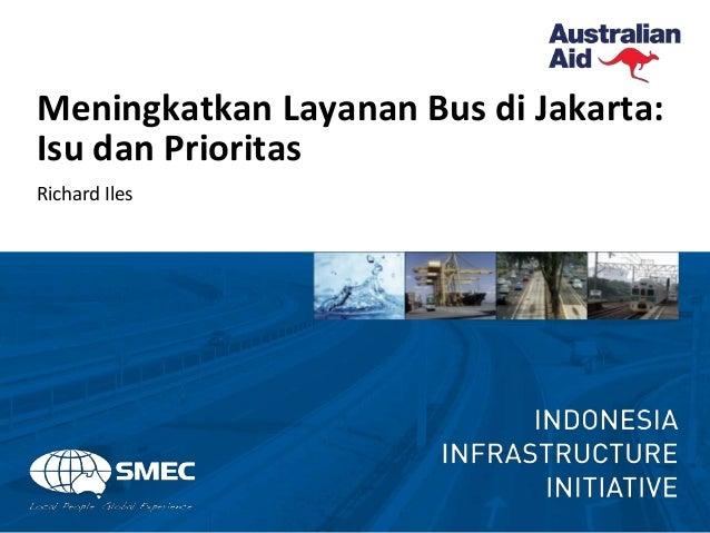 Meningkatkan Layanan Bus di Jakarta: Isu dan Prioritas Richard Iles