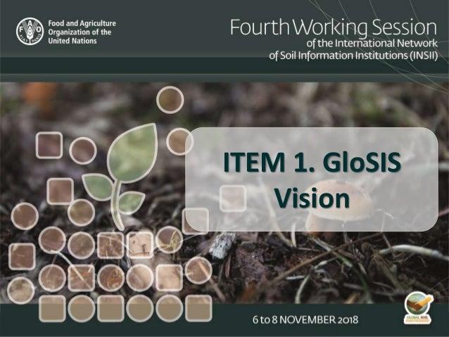 ITEM 1. GloSIS Vision