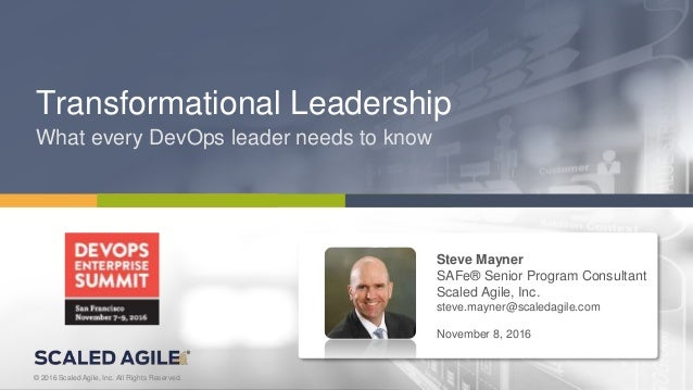 1© 2016 Scaled Agile, Inc. All Rights Reserved.V4.0.0© 2016 Scaled Agile, Inc. All Rights Reserved. Transformational Leade...