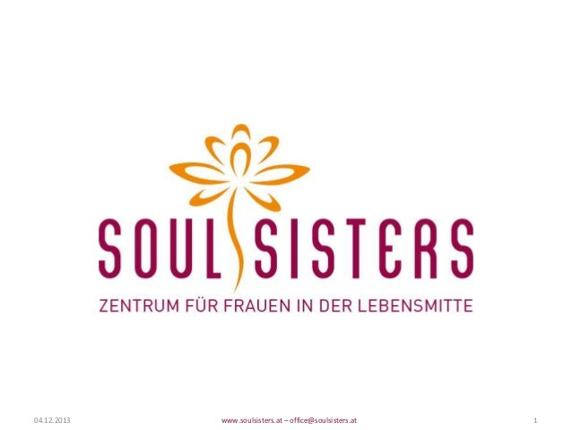 04.12.2013  www.soulsisters.at – office@soulsisters.at  1