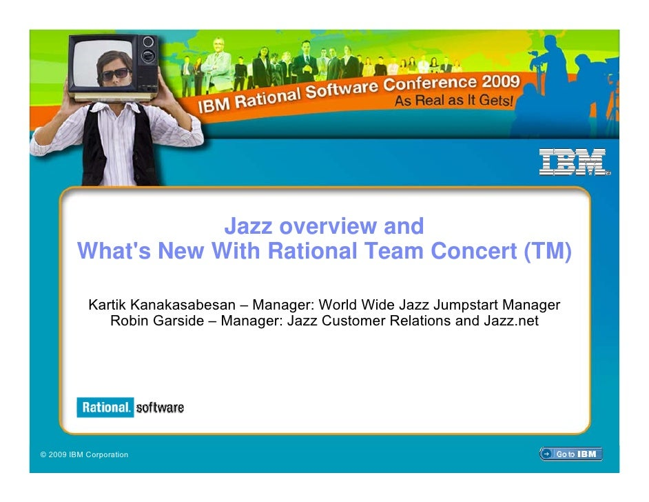 IBM Rational Software Conference 2009                          Jazz overview and          What's New With Rational Team Co...