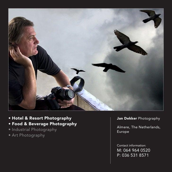 • Hotel & Resort Photography    Jan Dekker Photography• Food & Beverage Photography                                Almere,...