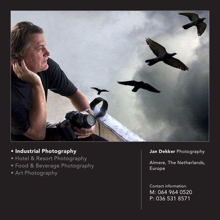 • Industrial Photography        Jan Dekker Photography• Hotel & Resort Photography                                Almere, ...