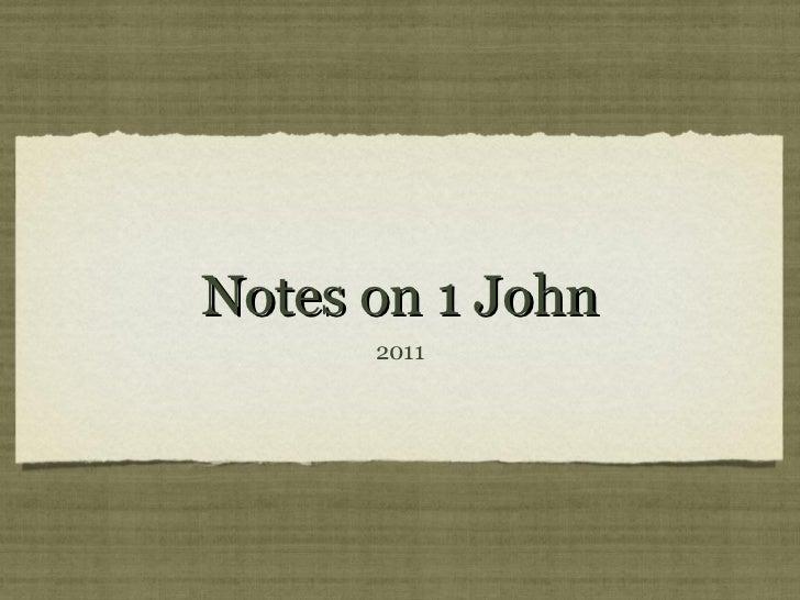 Notes on 1 John      2011