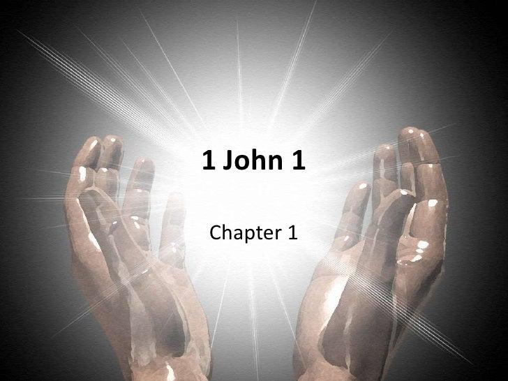 1 John 1<br />Chapter 1 <br />