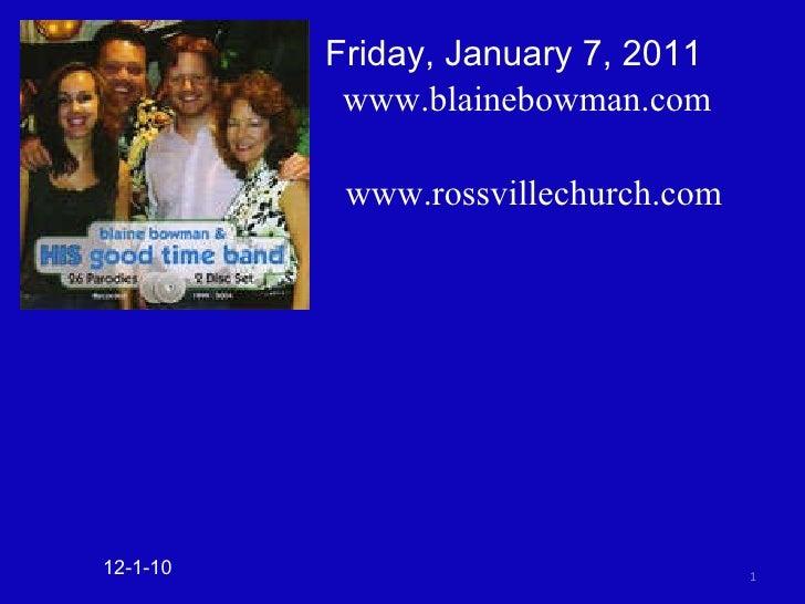 12-1-10 www.rossvillechurch.com Friday, January 7, 2011 www.blainebowman.com
