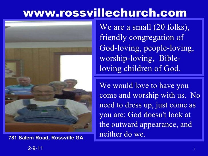 www.rossvillechurch.com 2-9-11 We are a small (20 folks), friendly congregation of God-loving, people-loving, worship-lovi...