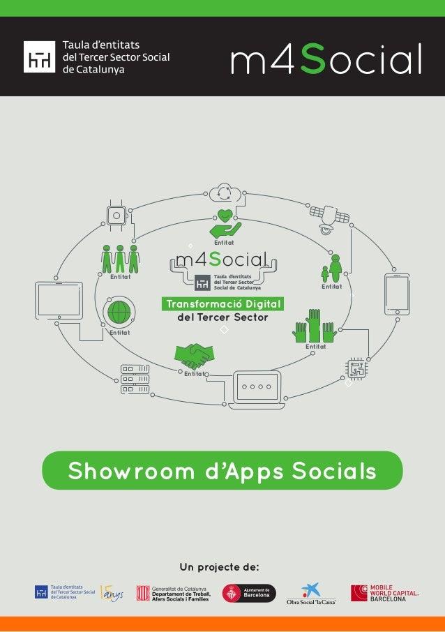 Un projecte de: m4SocialI N C L U S I V E M O B I L E Showroom d'Apps Socials Taula d'entitats del Tercer Sector Social de...