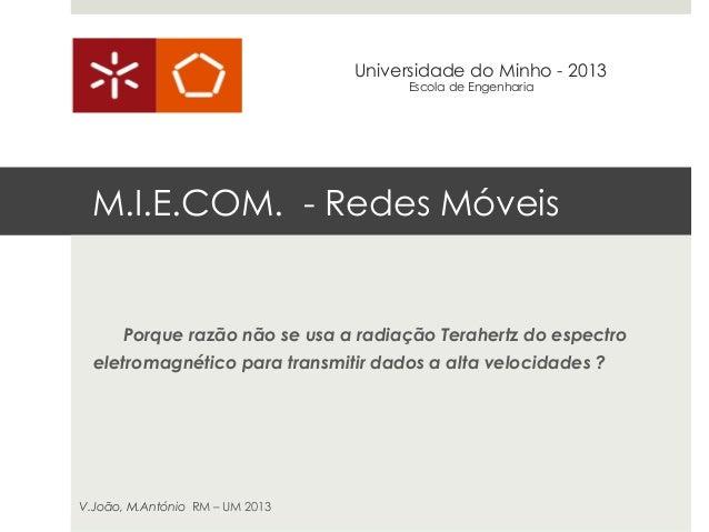 Universidade do Minho - 2013                                      Escola de Engenharia  M.I.E.COM. - Redes Móveis      Por...