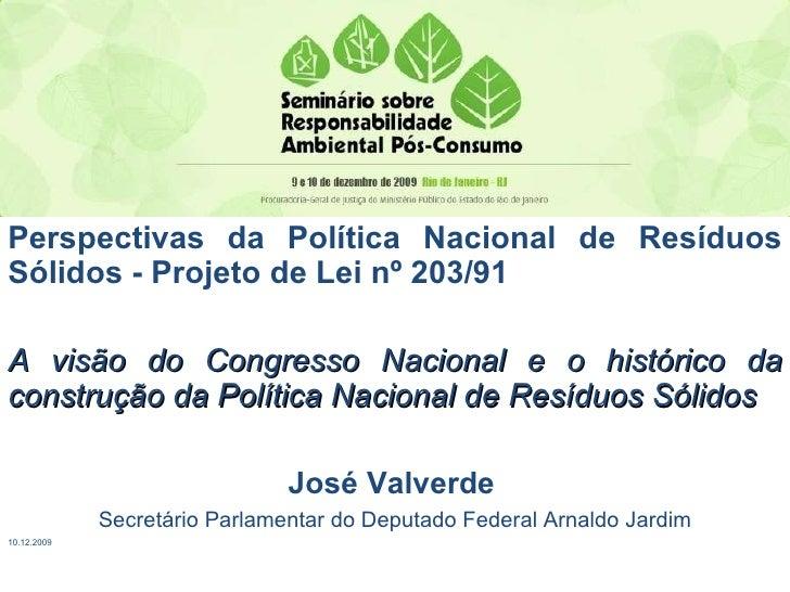 Perspectivas da Política Nacional de Resíduos Sólidos - Projeto de Lei nº 203/91 A visão do Congresso Nacional e o históri...