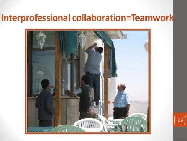 interprofessional teamwork 1 interprofessional teamwork – the basics 10 2 current developments affecting interprofessional teamwork 24 3 interprofessional teamwork: key concepts and issues 39 4 a conceptual framework for interprofessional teamwork 57 5 using theory to better understand interprofessional teamwork 77 6 interprofessional teamwork interventions 91 7.