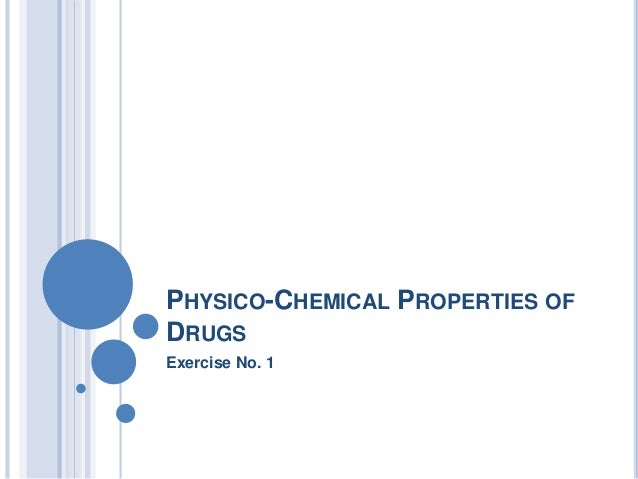 PHYSICO-CHEMICAL PROPERTIES OF DRUGS Exercise No. 1