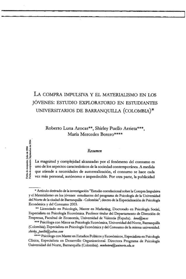 LA COMPRA IMPULSIVA y EL MATERlALISMO EN LOS JÓVENES: ESTUDIO EXPLORATORIO EN ESTUDIANTES UNIVERSITARIOS DE BARRANQUILLA (...