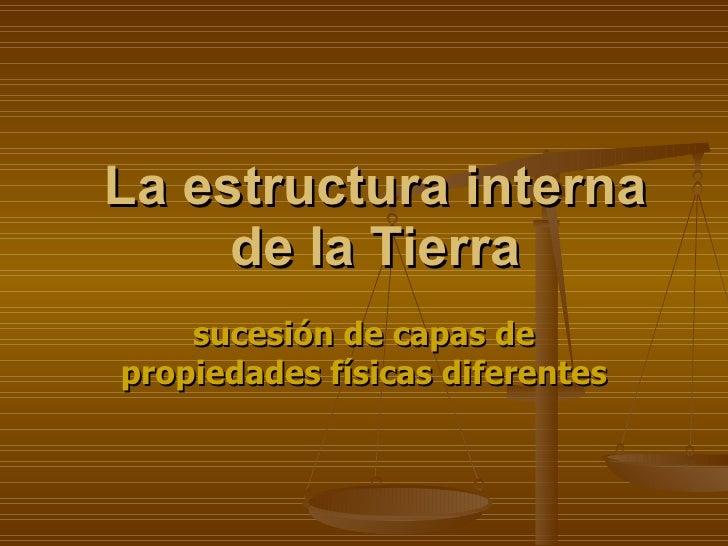 1 La Estructura Interna De La Tierra