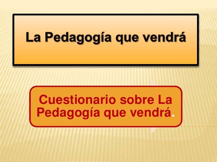 La Pedagogía que vendrá<br />