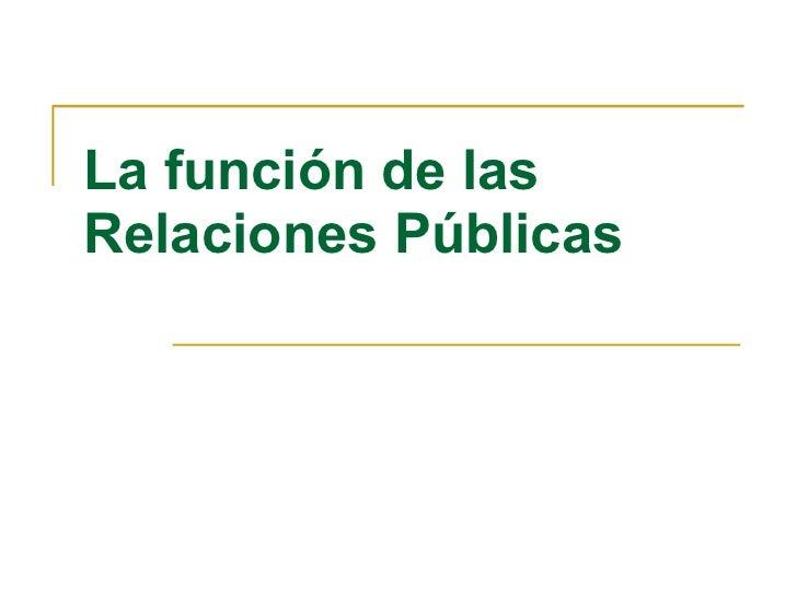 La función de las Relaciones Públicas