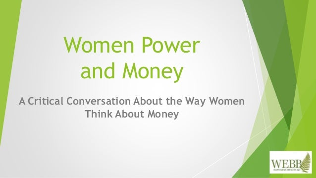 Women Power and Money A Critical Conversation About the Way Women Think About Money