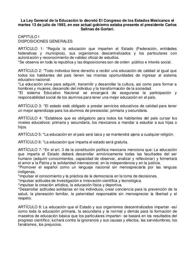 La Ley General de la Educación lo decretó El Congreso de los Estados Mexicanos el martes 13 de julio de 1993, en ese actua...