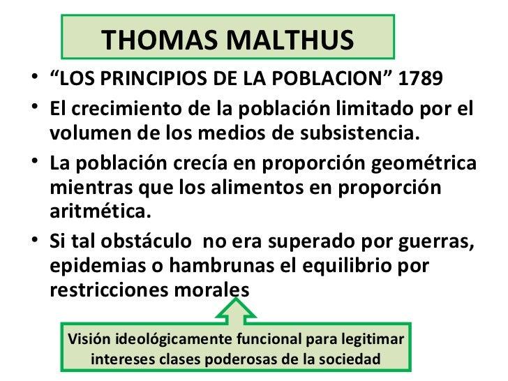 """THOMAS MALTHUS <ul><li>"""" LOS PRINCIPIOS DE LA POBLACION"""" 1789 </li></ul><ul><li>El crecimiento de la población limitado po..."""