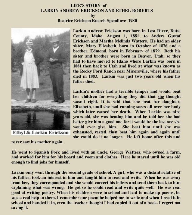 LIFE'S STORY of LARKIN ANDREW ERICKSON AND ETHEL ROBERTS by Beatrice Erickson Ruesch Spendlove 1980 Larkin Andrew Erickson...