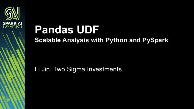 Vectorized UDF: Scalable Analysis with Python and PySpark with Li Jin