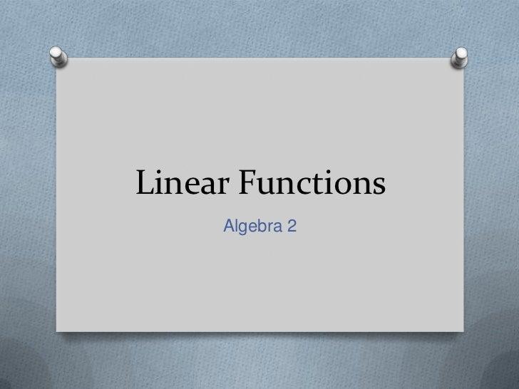Linear Functions<br />Algebra 2<br />