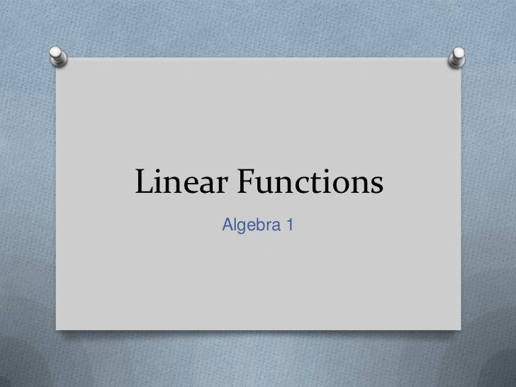 Linear Functions<br />Algebra 1<br />