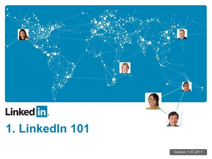 1. LinkedIn 101 Version 1.07.2011