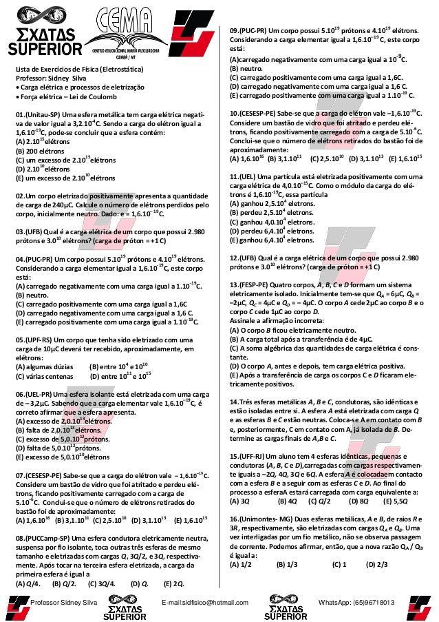 Professor Sidney Silva E-mail:sidfisico@hotmail.com WhatsApp: (65)96718013 Lista de Exercícios de Física (Eletrostática) P...
