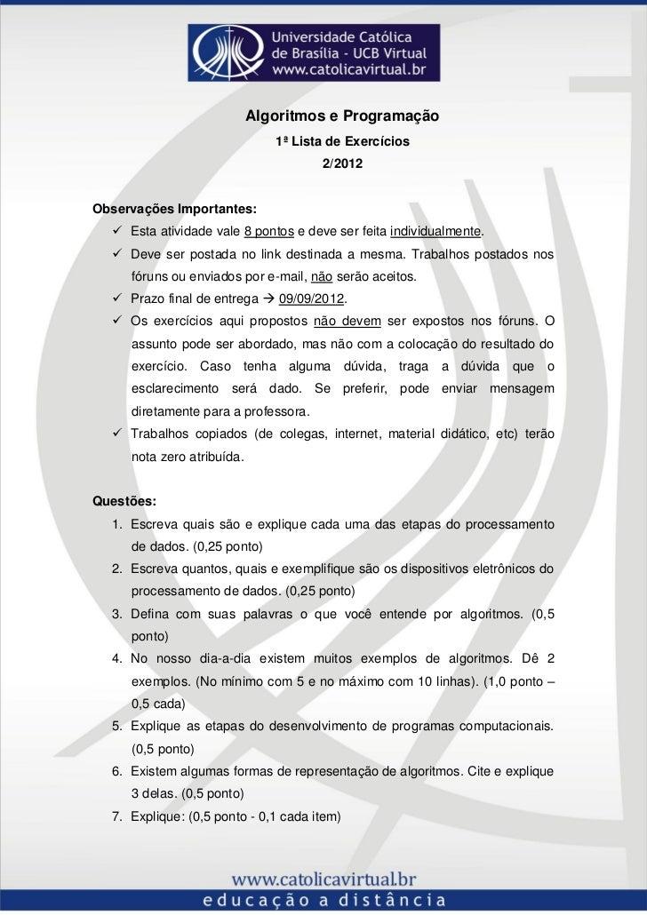 Algoritmos e Programação                               1ª Lista de Exercícios                                      2/2012O...