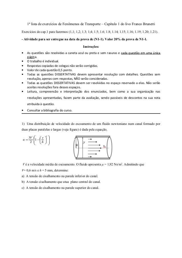 1ª lista de exercícios de Fenômenos de Transporte – Capítulo 1 do livo Franco Brunetti Exercícios do cap.1 para fazermos (...