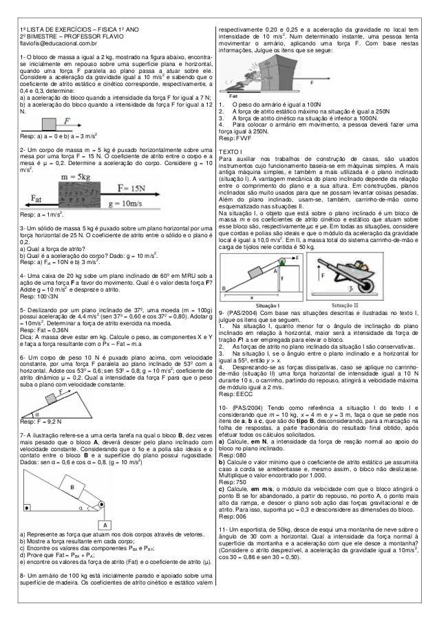 1ª LISTA DE EXERCÍCIOS – FISICA 1º ANO                                           respectivamente 0,20 e 0,25 e a aceleraçã...